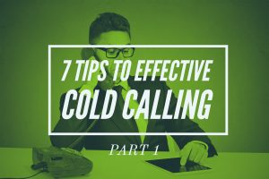 7 Tips on How To Effectively Cold Call in Real Estate Best Real Estate Agent Training in Real Estate Best Real Estate Agent Coaching Best Real Estate Company to work for