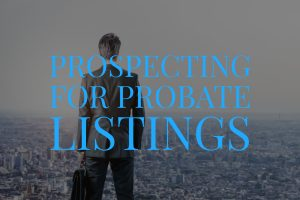 Prospecting for Probate Listings