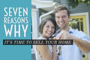Seven Reasons Why It's Time To Sell Your Home (Featured Image)