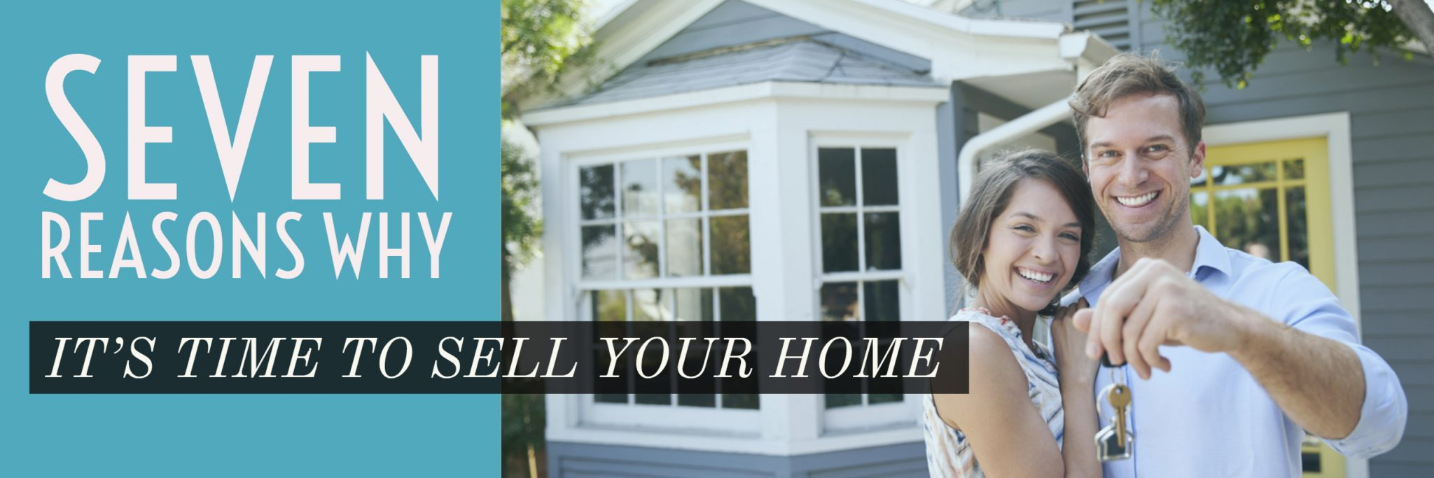 Seven Reasons Why It's Time To Sell Your Home