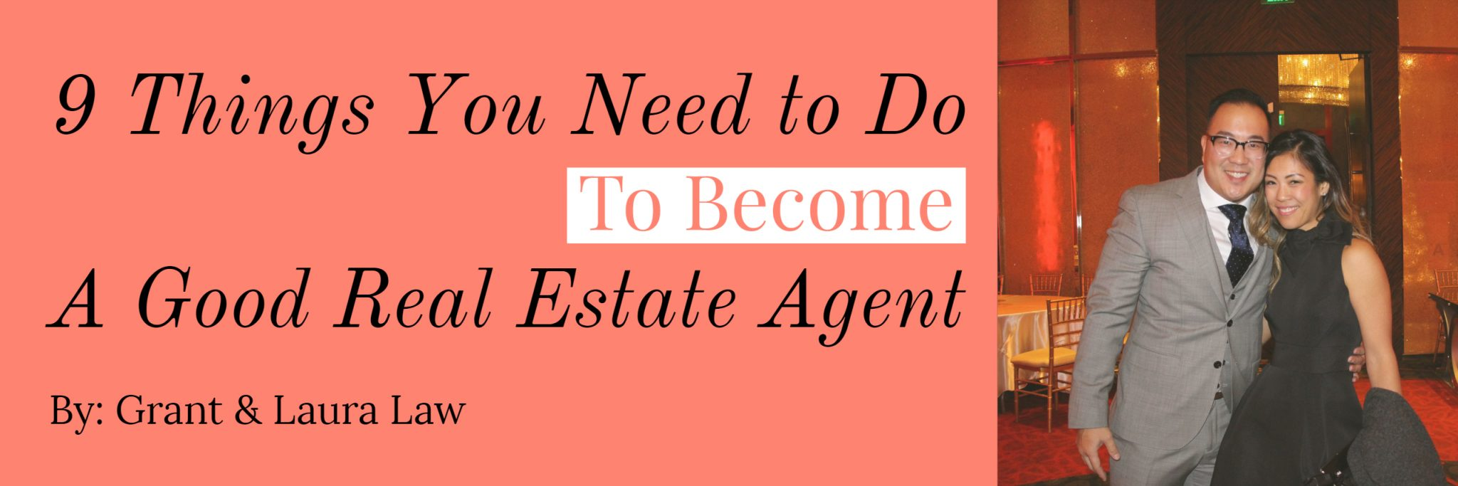 9 Things You Need To Do To Become A Good Real Estate Agent