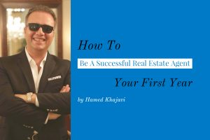 How To Be A Successful Real Estate Agent Your First Year