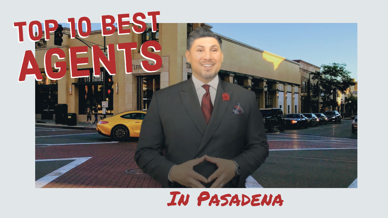 Who Is the Best Real Estate Agent in Pasadena? - Top 10 ...