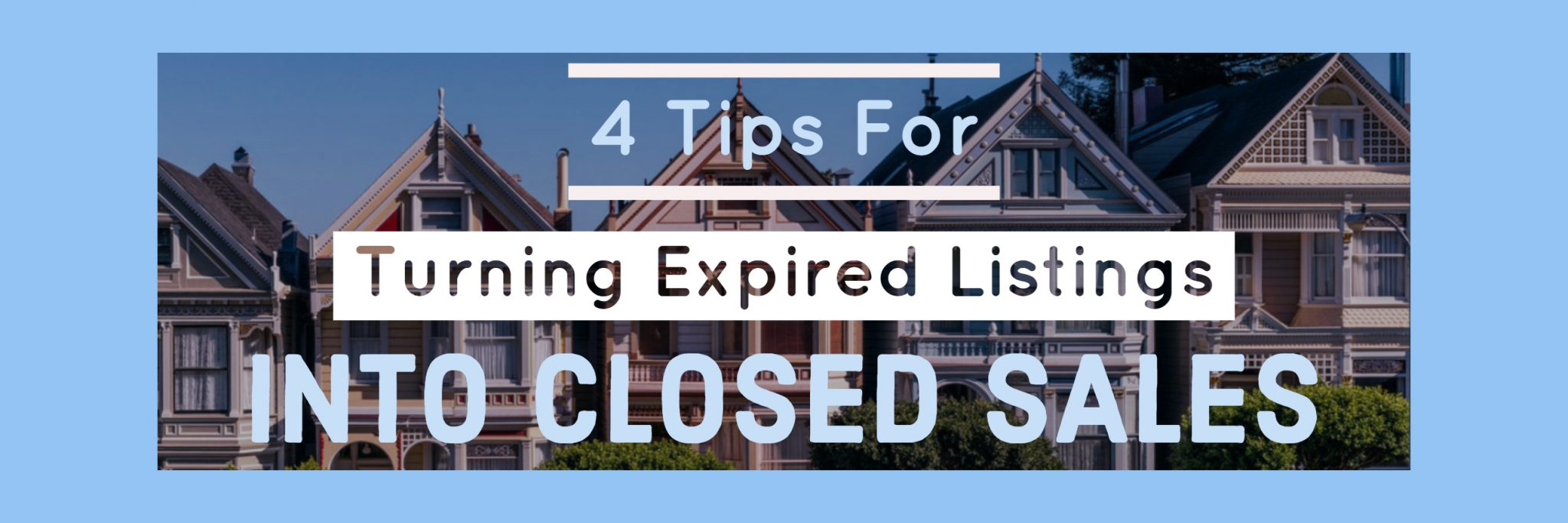 4 Tips for Turning Expired Listings into Closed Sales