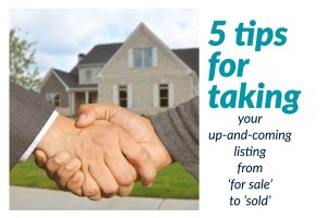 5 tips for taking your up-and-coming listing from 'for sale' to 'sold' (1)
