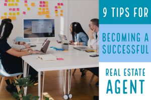 9 Tips for Becoming a Successful Real Estate Agent Best Real Estate Company in Los Angeles REH