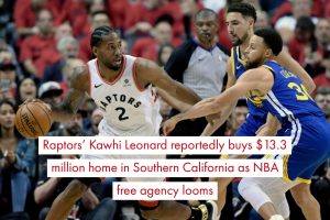 aptors' Kawhi Leonard reportedly buys $13.3 million home in Southern California as NBA free agency looms