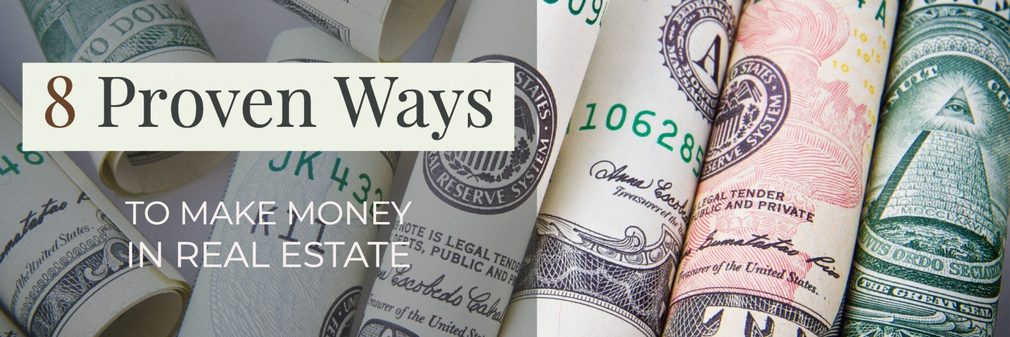 8 Proven Ways to Make Money in Real Estate