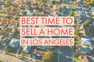 Best Time to Sell a Home in Los Angeles (1)