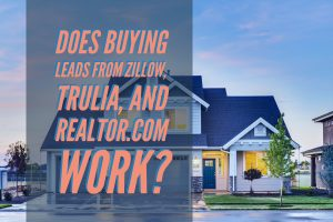 Does Buying Leads from Zillow, Trulia, and Realtor.com work?