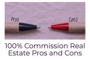 100% Commission Real Estate Pros and Cons
