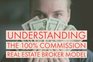 Understanding the 100% Commission Real Estate Broker Model (1)