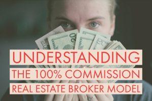 Understanding the 100% Commission Real Estate Broker Model (1)