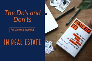 The Do's and Don'ts for Getting Started in Real Estate
