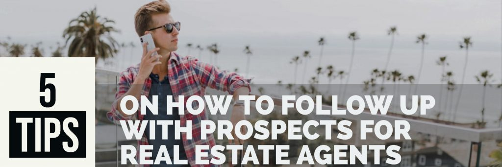 5 Magic Tips on How To Follow Up with Prospects for Real Estate Agents global motivational coach ted x speaker paul argueta contributor author (2)