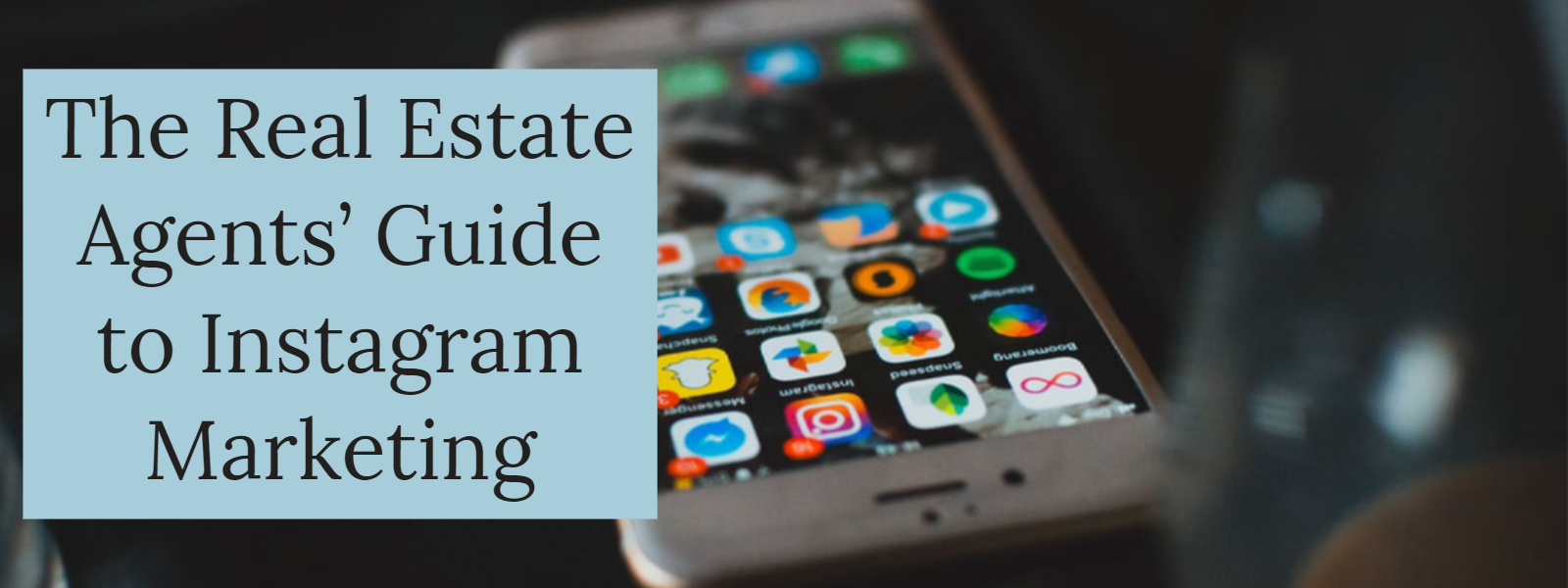 The Real Estate Agents' Guide to Instagram Marketing